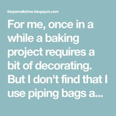 For me, once in a while a baking project requires a bit of decorating. But I don't find that I use piping bags and tips regularly enough t... Dessert Names, Piping Bag, Recycled Materials, Decorating, Baking, Tips, Projects, Decor, Log Projects
