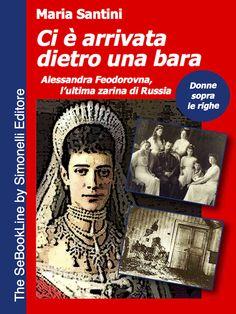 La drammatica storia di Alessandra Feodorovna, l'ultima zarina di Russia. http://www.ebooksitalia.com/ita/detail_ebook.lasso?codice_prodotto=20141217170940646881