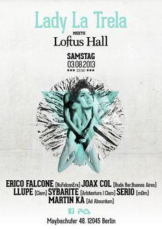 Line-up /  Erico Falcone NuFalconEra Joax Col Buda Bar, Buenos Aires llupe Clam Sybarite Arkitextura|Clam Serio mDm Martin Ka Ad Absurdum Promoter / Loftus Hall Lady La Trela    links / facebook event/  La Trela/  Location