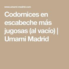 Codornices en escabeche más jugosas (al vacío) | Umami Madrid Sous Vide, Healthy Eating, Madrid, Rice Vinegar, Cook, Sweet Treats, Outfits, Healthy Foods, Healthy Eating Tips