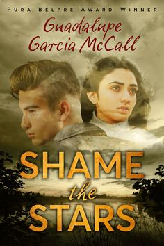 """Shame the Stars by Guadalupe Garcia McCall. """"In the midst of racial conflict and at the edges of a war at the Texas-Mexico border in Joaquín and Dulceña attempt to maintain a secret romance in this reimagining of Romeo and Juliet""""-- Provided by publisher. Growing Up Book, Why I Love You, Ya Books, Library Books, Historical Fiction, Historical Romance, The Book, Stars, Mexico"""