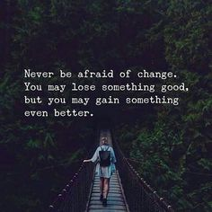 Never be afraid of change.best quotes of the day – Motivational quotes Change Is Good Quotes, Quote Of The Day, Quotes To Live By, Life Quotes, Bill Gates, Motivational Short Quotes, Loosing Someone, Jack Ma, Lose Something