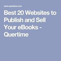 Best 20 Websites to Publish and Sell Your eBooks - Quertime