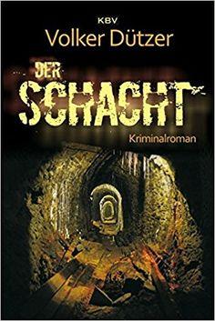 [Rezension] Der Schacht – Volker Dützer – Kasas Buchfinder