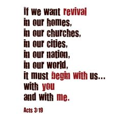 Revival begins with me... praying that it will begin soon! #Christianity #spiritual