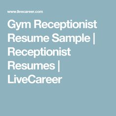 Gym Receptionist Resume Sample | Receptionist Resumes | LiveCareer