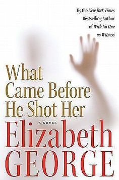 Read careless in red inspector lynley 15 online book pdf hardcover book what came before he shot her a novel by elizabeth george 1st ed fandeluxe Epub