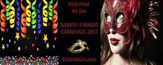 Sabato 4 Marzo 2017 Carnevale Al Club Privè 45 Giri Milano