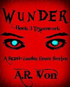 Teamwork (Wunder Book 3) by A.R. Von, http://www.amazon.com/review/R3MYBQOS5MABPH/ref=cm_cr_rdp_perm