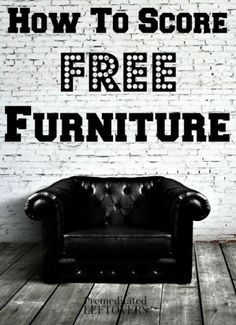 How to Get Free Furniture (or Very Low Cost) with tips on how to get cheap furniture for dorm rooms as well as how to get free furniture, too!