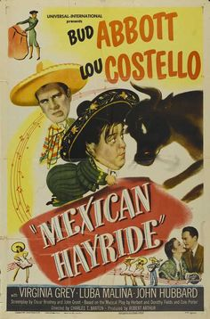 Mexican Hayride, 1948 Abbott and Costello http://produccioneslara.com/pelicula-polleros-venganza.php