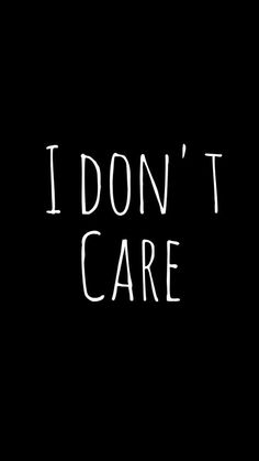 I don't Care wallpaper from Teenager Wallpaper app ;)                                                                                                                                                                                 More