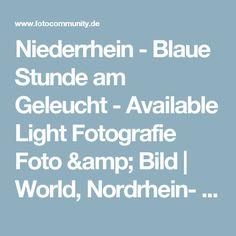 Niederrhein - Blaue Stunde am Geleucht - Available Light Fotografie Foto & Bild | World, Nordrhein- Westfalen, Deutschland Bilder auf fotocommunity