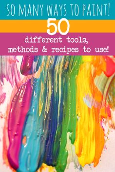 50 different painting ideas for kids to try - different tools, methods and recipes to use! // 50 ideas para pintar con niños