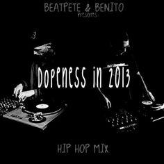 BeatPete & Benito – Dopeness in 2013 (Mixtape)