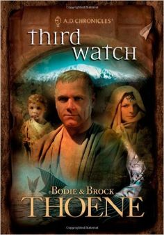 Third Watch (A.D. Chronicles) by Bodie & Brock Thoene (Tyndale House) #books #fiction