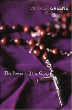 The Power and The Glory. Incredible Catholic novel by Graham Greene - reviewed here ... http://corjesusacratissimum.org/2009/05/book-review-the-power-and-the-glory-graham-greene/
