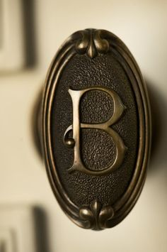 Door knob, too bad you can't have monogrammed door knobs for all of the bedrooms ;)