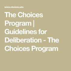 The Choices Program | Guidelines for Deliberation - The Choices Program