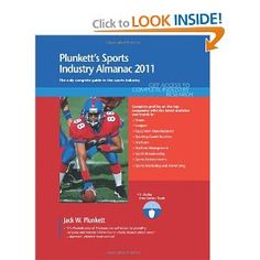 Price: $299.99 - Plunkett's Sports Industry Almanac 2011: Sports Industry Market Research, Statistics, Trends  Leading Companies - TO ORDER, CLICK THE PHOTO