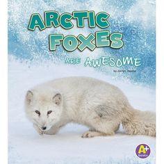 Arctic Foxes Are Awesome Arctic Tundra, Arctic Fox, Polar Animals, Polar Bear, Fox Pups, Frequent Flyer Program, Early Readers, Animal Alphabet