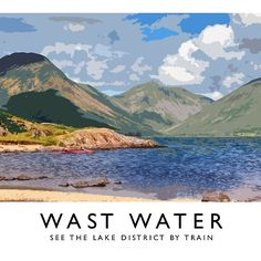Wast Water (Railway Poster) by Andrew Roland Train Posters, Railway Posters, British Travel, Train Art, Watercolor Landscape, Abstract Landscape, Model Trains, Toy Trains, Cumbria