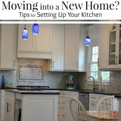 Tips on how to set up your kitchen if you're moving into a new home from a mom that has moved into and organized over 20 homes and kitchens.
