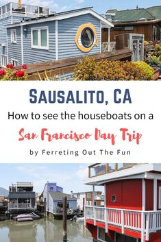 Sausalito, a Dreamy San Francisco Day Trip - Ferreting Out the Fun Sausalito Houseboat, San Francisco Day Trip, San Francisco Travel, Travel Advice, Travel Guides, Travel Tips, Travel Destinations, Amazing Adventures