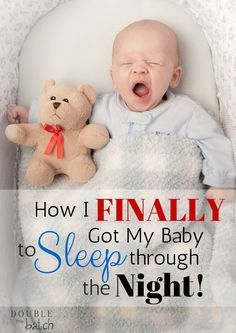 How I FINALLY got my baby to sleep through the night! Never thought the day would come after 15 long months of 3-5 wake ups a night!