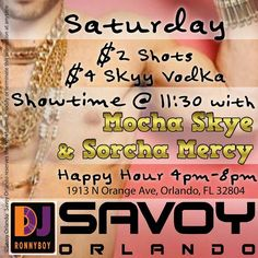 It's the half way mark Get your #saturdaynight in #Orlando started right @savoyorlando!  #HappyHour from 4-8pm $2 #shots $4 #Skyy #Vodka All Night!  Showtime at 11:30 with Mocha Skype and Sorcha Mercy  Add #Savoyorlando to #instapics of your night and enter in a chance for a #bartab #giveaway starting Saturday October 10th