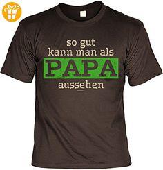 T-Shirt für Papa zum Geburtstag und Vatertag, Sprücheshirt, Shirt, Funshirt - so gut kann man als Papa aussehen (*Partner-Link)
