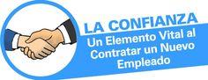 La Confianza – Un Elemento Vital al Contratar un Nuevo Empleado   PreGel Colombia Colombia, Confidence