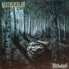 Hliðskjálf - Burzum. (1999) This dark ambient album was the second to be recorded by Varg Vikernes while he was imprisoned for murder and arson.