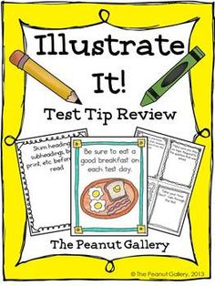 Why not make standardized test prep in reading engaging and fun? Here's a way to review test tips and motivate your artists, visual/kinesthetic learners, etc. at the same time.This packet features posters of 20 test tips (in full page and quarter page size) with space for students to illustrate each tip. The finished pages can be displayed in the classroom or made into review booklets. ($)