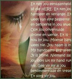 Dankie Vader dat U vir my sorg. Prayer Verses, Bible Prayers, Bible Verses Quotes, Bible Scriptures, Uplifting Christian Quotes, Uplifting Quotes, Inspirational Quotes, Son Quotes From Mom, Afrikaanse Quotes