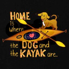 Home is where the dog and kayak are corey.we need a kayak Kayak Camping, Canoe And Kayak, Kayak Fishing, Kayak Dog, Pedal Kayak, Kayak Paddle, Camping Hammock, Fishing Guide, Camping Ideas
