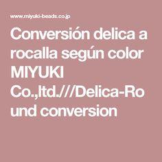 Conversión delica a rocalla según color MIYUKI Co.,ltd.///Delica-Round conversion