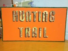 Hunting theme sign