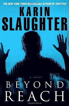 Beyond Reach (Grant County #6) by Karin Slaughter