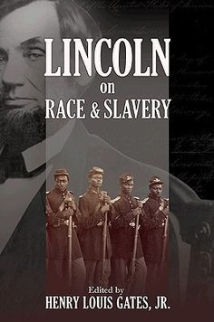 Lincoln on Race & Slavery by Henry Louis Gates Jr.