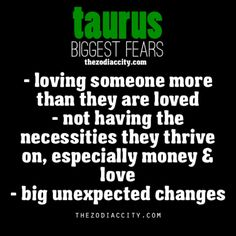 Taurus biggest fears