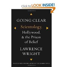 Going Clear: Scientology, Hollywood, and the Prison of Belief: Lawrence Wright: 9780307700667: Amazon.com: Books