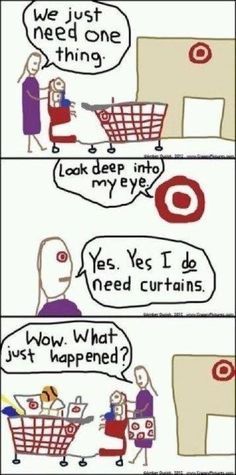 """story of my life! My 6 yr old daughter even says """"you know you can never just get one thing and leave at Target!"""""""