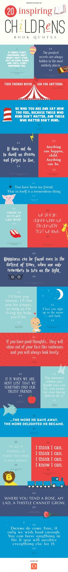 I want to put quotes on my kid's reading corner walls. INFOGRAPHIC~ 20 Inspiring Quotes from Children's Books Quotes From Childrens Books, Children Book Quotes, Best Quotes For Children, Reading Quotes Kids, Children Reading, Happy Children, School Children, Life Quotes Love, Quotes To Live By
