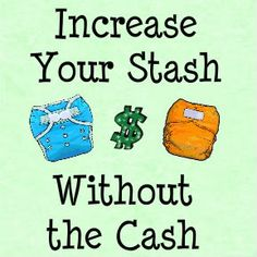 Increase Your Stash Without the Cash - My Cloth Diaper