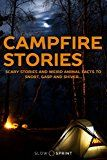 Free Kindle Book -   Campfire Stories: Scary Tales And Weird Animal Facts to Snort, Gasp and Shiver... Check more at http://www.free-kindle-books-4u.com/sports-outdoorsfree-campfire-stories-scary-tales-and-weird-animal-facts-to-snort-gasp-and-shiver/