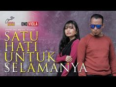Andra Respati Feat Eno Viola Satu Hati Untuk Selamanya Official Music Video Youtube Lirik Lagu Video Musik Lagu