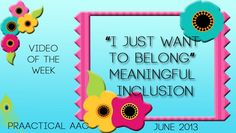 """Video of the Week: """"I Just Want to Belong"""" Meaningful Inclusion from PrAACtical AAC"""