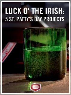 These St Patty's Day themed projects will get you in the spirit. Bonus: Most of them involve spirits.
