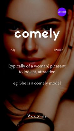 (typically of a woman) pleasant to look at, attractive eg. She is a comely model Interesting English Words, Unusual Words, Weird Words, Rare Words, English Idioms, English Phrases, Learn English Words, Good Vocabulary Words, Advanced English Vocabulary